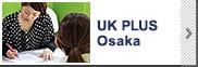 UK PLUS Osaka